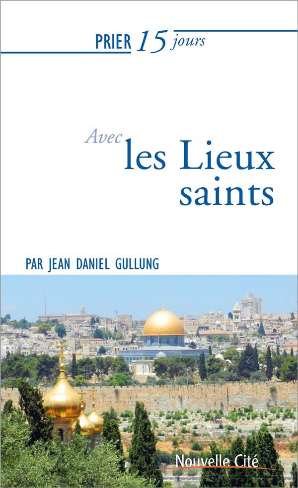 PRIER 15 JOURS AVEC... T.220  -  LES LIEUX SAINTS