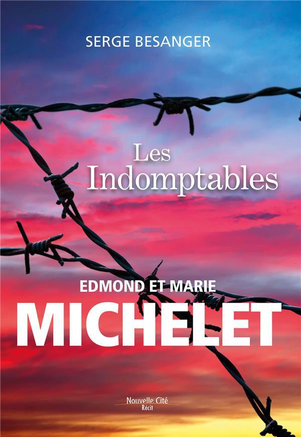 LES INDOMPTABLES, EDMOND ET MARIE MICHELET