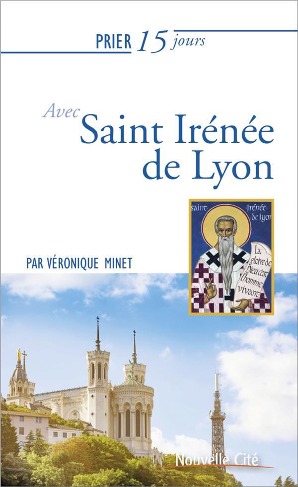 PRIER 15 JOURS AVEC... T.130  -  SAINT IRENEE DE LYON