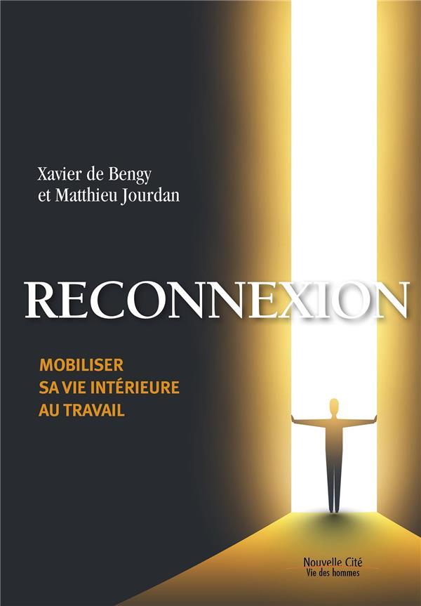 RECONNEXION  -  MOBILISER SA VIE INTERIEURE AU TRAVAIL