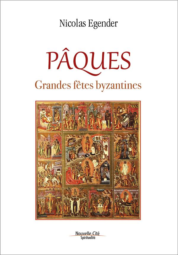 PAQUES     GRANDES FETES BYZANTINES