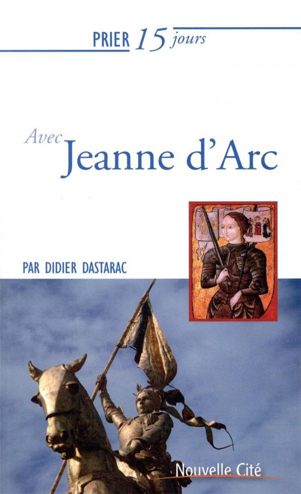 PRIER 15 JOURS AVEC... T.37  -  JEANNE D'ARC