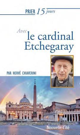 PRIER 15 JOURS AVEC... T.226  -  LE CARDINAL ETCHEGARAY