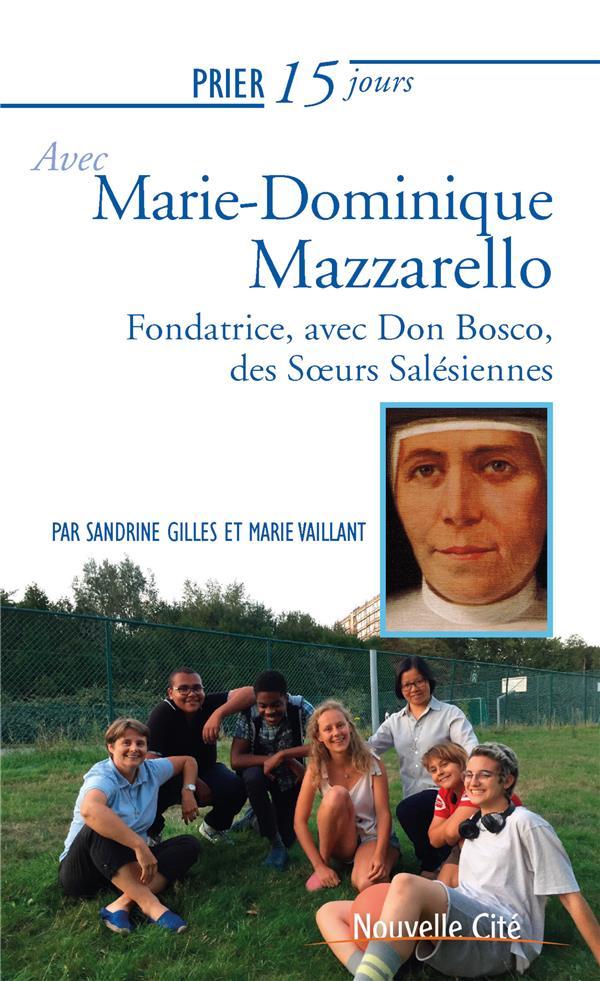 PRIER 15 JOURS AVEC... T.227  -  MARIE DOMINIQUE MAZZARELLO, FONDATRICE DES FILLES DE MARIE-AUXILIATRICE