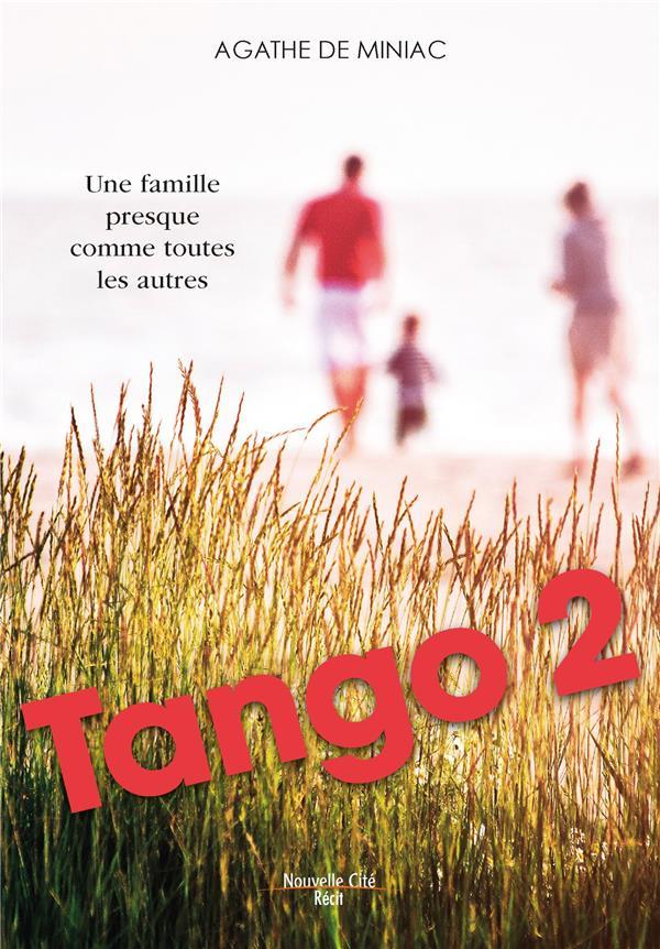 TANGO 2  -  UNE FAMILLE PRESQUE COMME TOUTES LES AUTRES