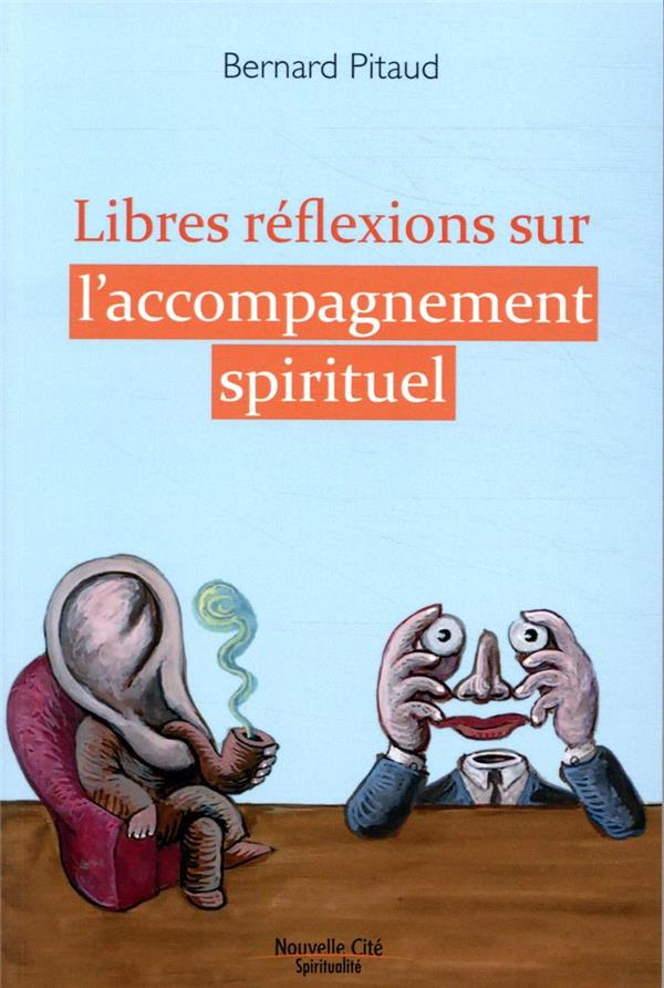 LIBRES REFLEXIONS SUR L'ACCOMPAGNEMENT SPIRITUEL
