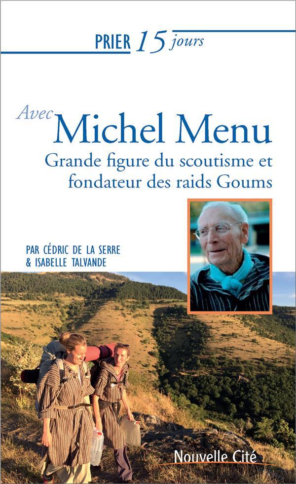 PRIER 15 JOURS AVEC... T.230  -  MICHEL MENU  -  FONDATEUR DES GOUMS