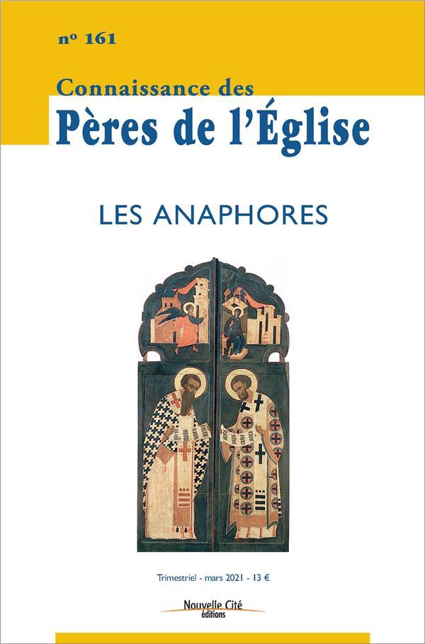 CONNAISSANCE DES PERES DE L'EGLISE N.161  -  LES ANAPHORES