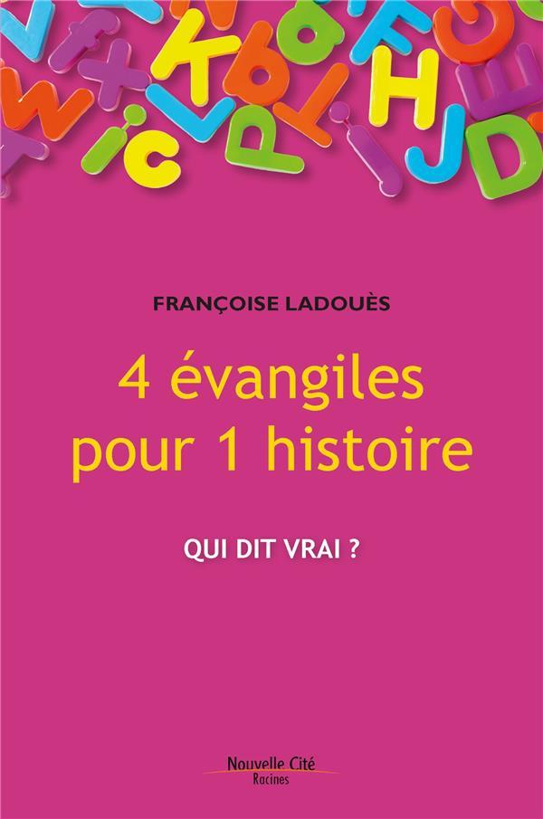 4 EVANGILES POUR 1 HISTOIRE : QUI DIT VRAI ?