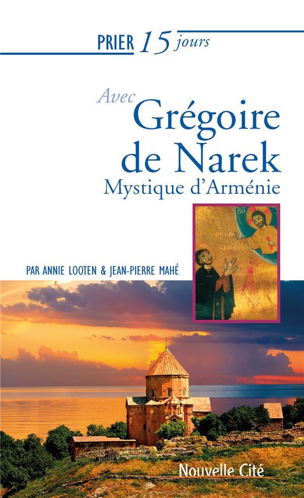 PRIER 15 JOURS AVEC... T.232     GREGOIRE DE NAREK, MYSTIQUE D'ARMENIE