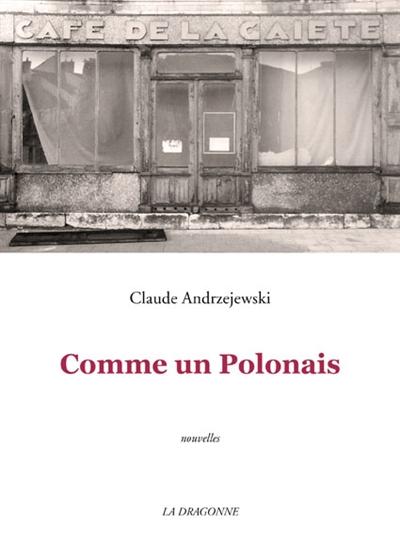 COMME UN POLONAIS Andrzejewski Claude la Dragonne