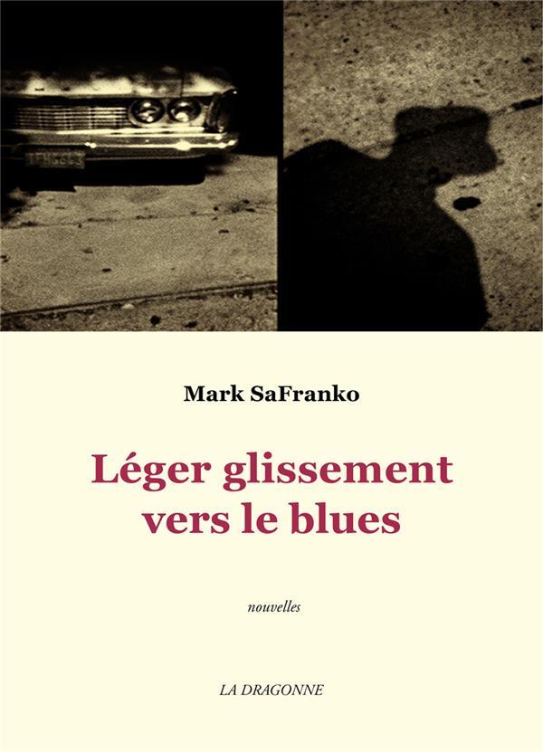 LEGER GLISSEMENT VERS LE BLUES SAFRANKO, MARK DRAGONNE