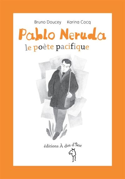 PABLO NERUDA, LE POETE PACIFIQUE