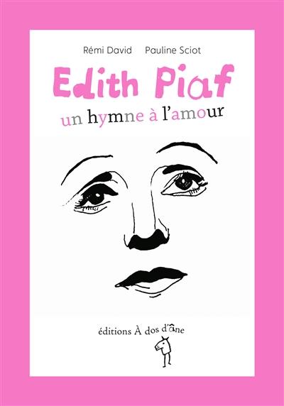 EDITH PIAF, UN HYMNE A L'AMOUR
