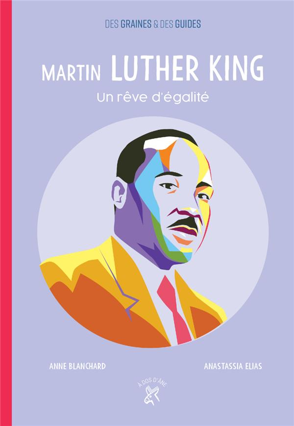 MARTIN LUTHER KING  -  UN REVE D'EGALITE BLANCHARD, ANNE  DOS ANE