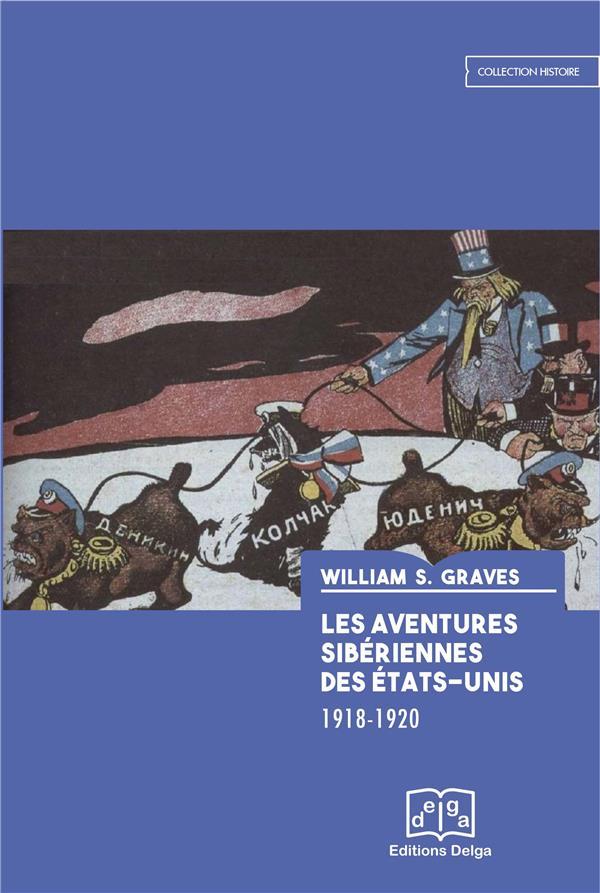 LES AVENTURES SIBERIENNES DES ETATS-UNIS 1918-1920  DELGA