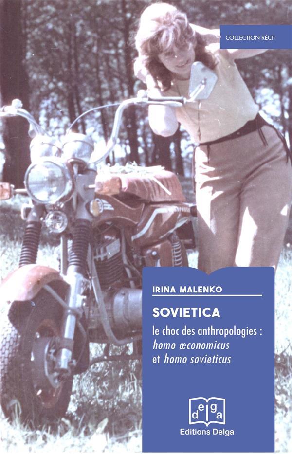 SOVIETICA. LE CHOC DES ANTHROPOLOGIES : HOMO OECONOMICUS ET HOMO SOVIETICUS  DELGA