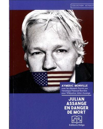 JULIAN ASSANGE EN DANGER DE MORT