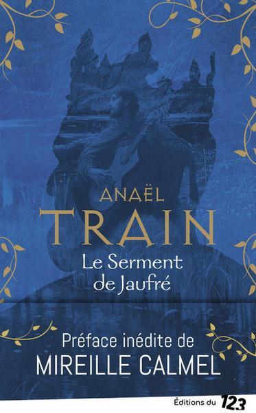 LE SERMENT DE JAUFRE TRAIN, ANAEL INCARTADE S