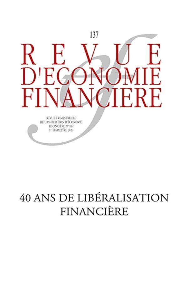 REVUE D'ECONOMIE FINANCIERE N.137  -  40 ANS DE LIBERALISATION FINANCIERE