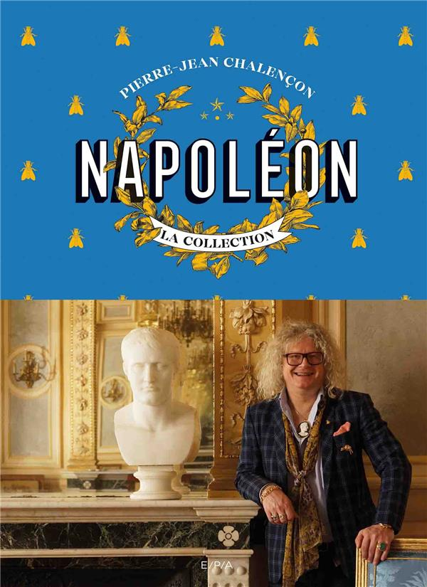 NAPOLEON  -  LA COLLECTION CHALENCON, PIERRE-JEAN EPA