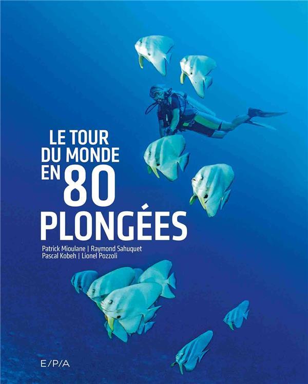 LE TOUR DU MONDE EN 80 PLONGEES  EPA