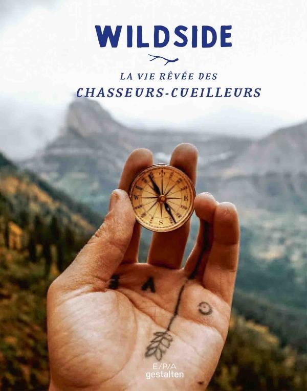 WILDSIDE - LA VIE REVEE DES CHASSEURS CUEILLEURS XXX EPA