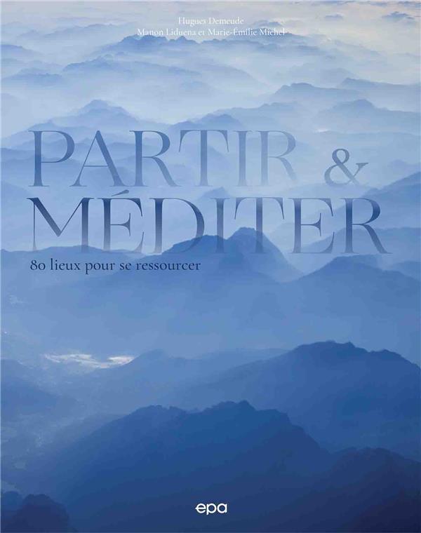 PARTIR & MEDITER DEMEUDE HUGUES EPA