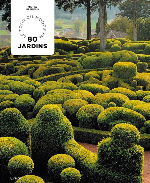 TOUR DU MONDE EN 80 JARDINS