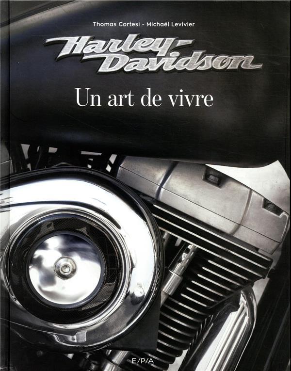 HARLEY-DAVIDSON, UN ART DE VIVRE