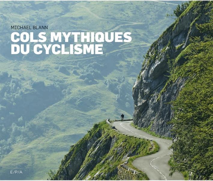 COLS MYTHIQUES DU CYCLISME BLANN MICHAEL EPA