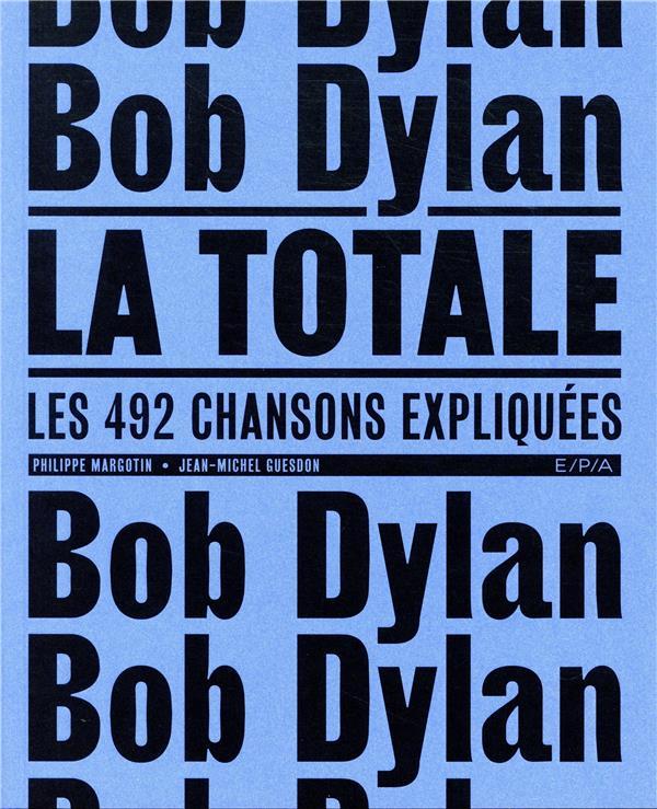 BOB DYLAN - LA TOTALE GUESDON/MARGOTIN EPA