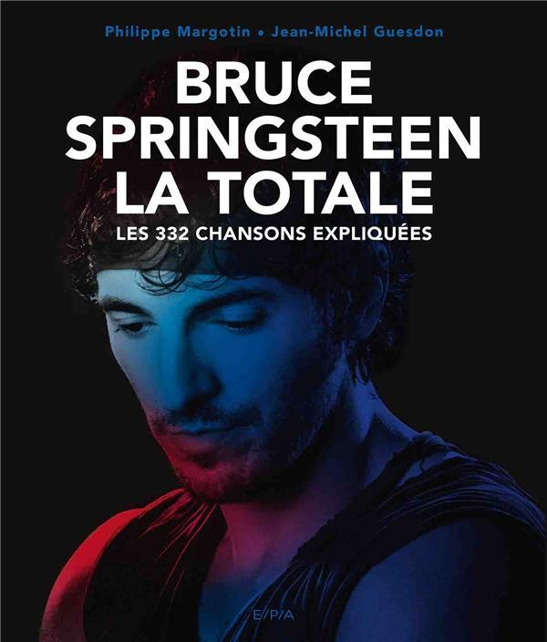 LA TOTALE  -  BRUCE SPRINGSTEEN  -  LES 332 CHANSONS EXPLIQUEES