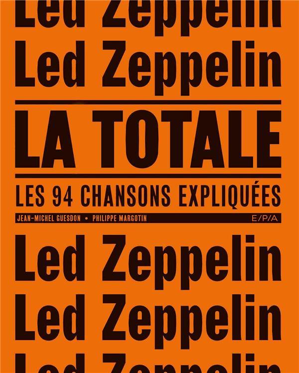 LA TOTALE     LED ZEPPELIN     LES 94 CHANSONS EXPLIQUEES