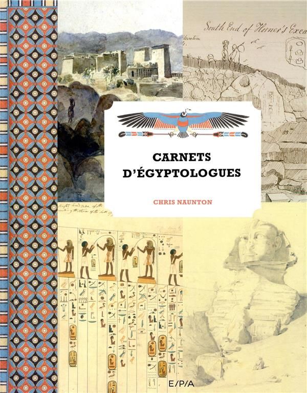 CARNETS D'EGYPTOLOGUES NAUNTON, CHRIS EPA