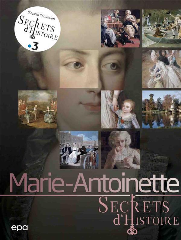 SECRETS D'HISTOIRE : MARIE-ANTOINETTE XXX EPA