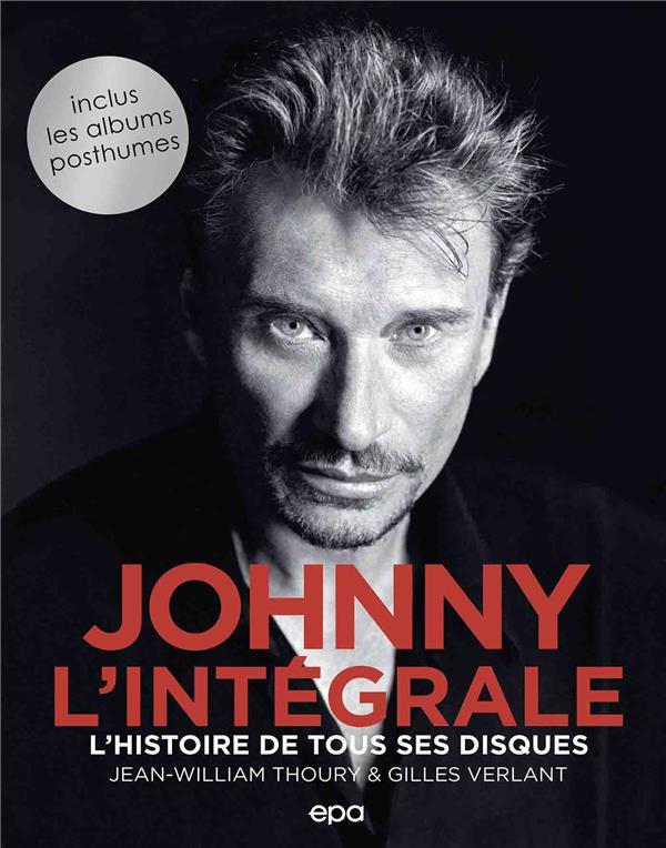 JOHNNY, L'INTEGRALE : L'HISTOIRE DE TOUS SES DISQUES