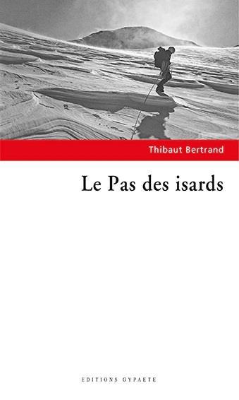 LE PAS DES ISARDS THIBAUT BERTRAND GYPAETE
