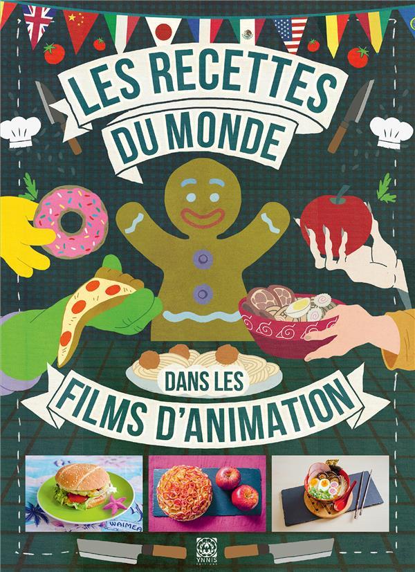 LES RECETTES DU MONDE DANS LES FILMS D'ANIMATION XXX YNNIS