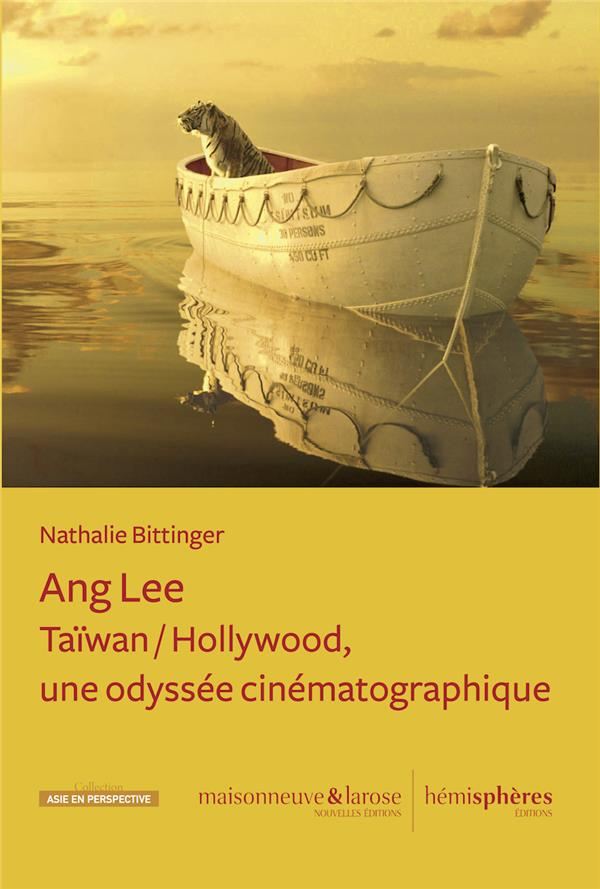 ANG LEE : TAIWAN  HOLLYWOOD, UNE ODYSSEE CINEMATOGRAPHIQUE