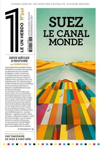 LE 1 N.342  -  SUEZ : LE CANAL MONDE