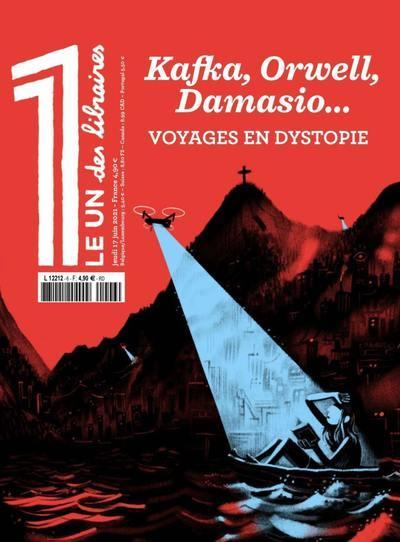 LE 1 HORS-SERIE  -  LE 1 DES LIBRAIRES : KAFKA, ORWELL, DAMASIO... VOYAGES EN DYSTOPIE