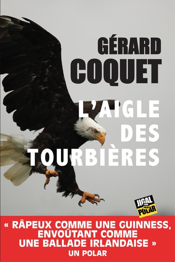 L-AIGLE DES TOURBIERES COQUET GERARD JIGAL