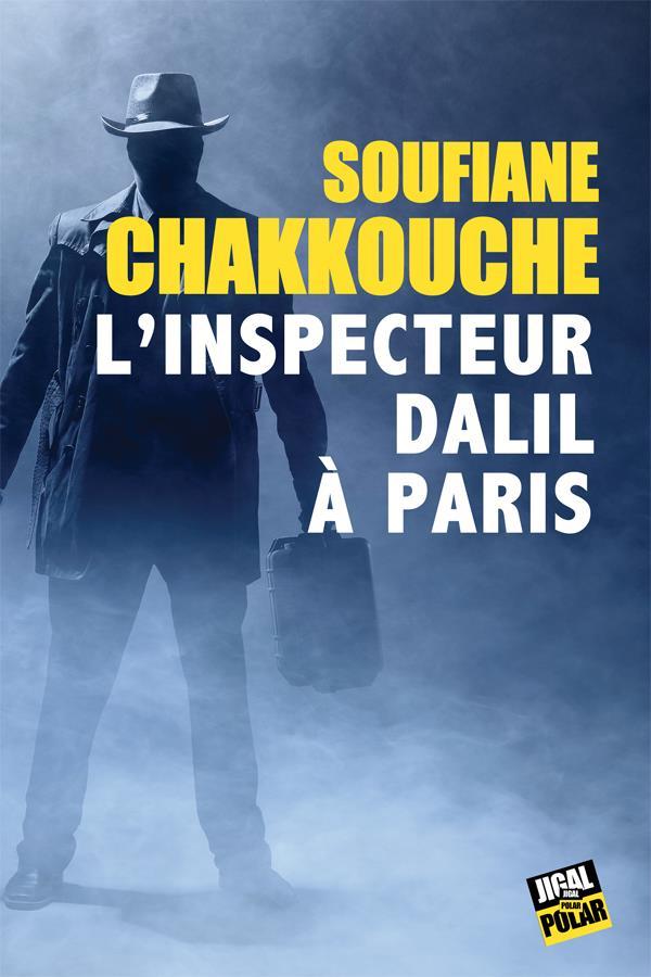 L-INSPECTEUR DALIL A PARIS CHAKKOUCHE SOUFIANE JIGAL