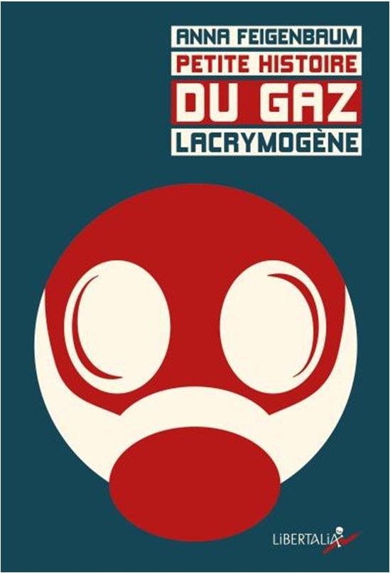 PETITE HISTOIRE DU GAZ LACRYMOGENE