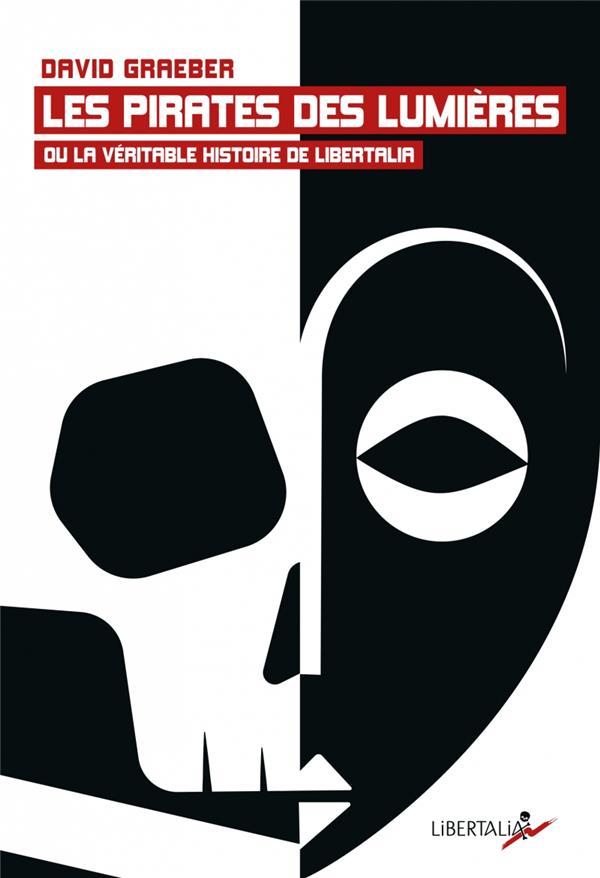 LES PIRATES DES LUMIERES OU LA VERITABLE HISTOIRE DE LIBERTALIA