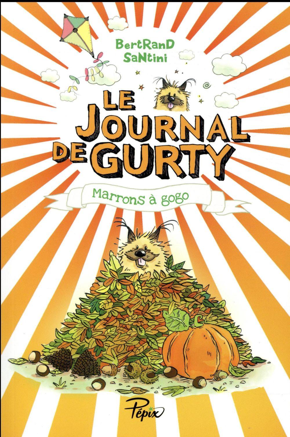Santini Bertrand - LE JOURNAL DE GURTY - T03 - MARRONS A GOGO