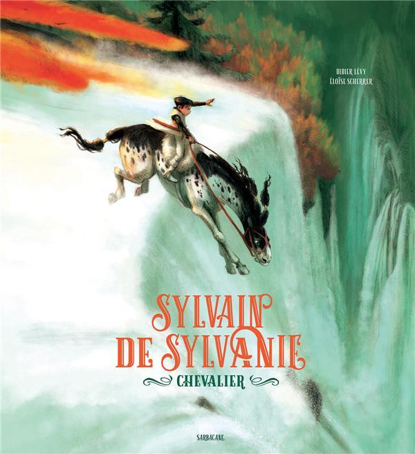 SYLVAIN DE SYLVANIE, CHEVALIER LEVY DIDIER / SCHERR SARBACANE