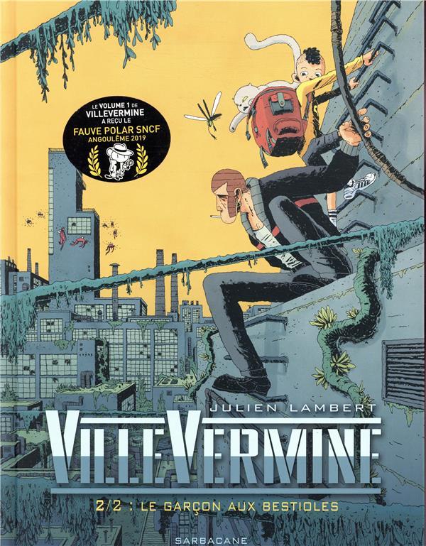 VILLEVERMINE VOLUME 2 - LE GARCON AUX BESTIOLES LAMBERT JULIEN SARBACANE