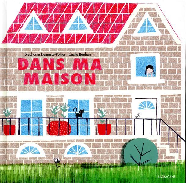 DANS MA MAISON DEMASSE-POTTIER STEP SARBACANE
